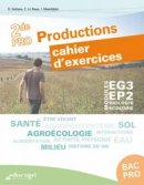 Biologie-Écologie 2de Bac pro Productions : Cahier d'exercices Modules EG3 - EP2