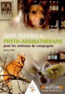Guide pratique de phyto-aromath�rapie pour les animaux de compagnie