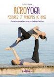 Acroyoga / postures et principes de base : prendre confiance en soi et en l'autre