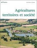 Agricultures, territoires et société