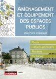 Amènagement et équipement des espaces publics