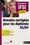 Annales corrigées pour les diplômés AS/AP - Concours IFSI