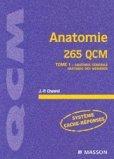 Anatomie 265 QCM Tome 1 : anatomie g�n�rale, anatomie des membres