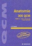 Anatomie 300 QCM Tome 2 : tronc, t�te et cou, neuro-anatomie