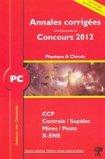 Annales corrigées des problèmes posés aux Concours 2012 PC - Physique et Chimie