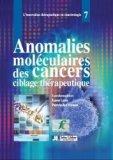 Anomalies moléculaires des cancers