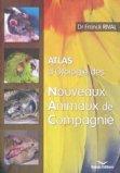 Atlas d'Otologie des Nouveaux Animaux de Compagnie