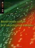 Bactéries de culture et d'identification difficiles