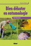 Bien débuter en entomologie