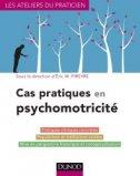 Cas pratiques en psychomotricit�