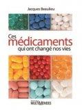 Ces médicaments qui ont changé nos vies