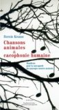 Chansons animales et cacophonie humaine