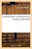 Conseils pour se préserver du choléra, par le Dr K. Pfeufer, traduit de l'allemand
