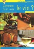 Comment fait-on le vin?