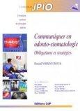Communiquer en odonto-stomatologie Obligations et stratégies