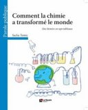 Comment la chimie a transform� le monde