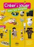 Créer et jouer avec les enfants