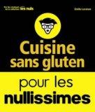 Cuisine sans gluten pour les nullissimes