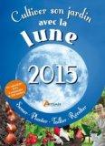 Cultiver son jardin avec la Lune 2015