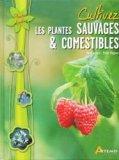 Cultivez les plantes sauvages et comestibles
