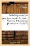 De la Préparation des principaux extraits du Codex, Mémoire couronné par la Société des pharmaciens