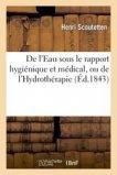 De l'Eau sous le rapport hygiénique et médical, ou de l'Hydrothérapie