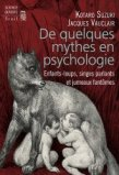 De quelques mythes en psychologie