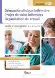 Démarche clinique infirmière Projet de soins infirmiers Organisation de travail
