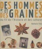 Des hommes et des graines : au fil de l'histoire et des cultures