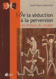 De la s�duction � la perversion