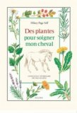 Des plantes pour soigner mon cheval