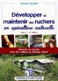 Développer et maintenir des ruchers en apiculture naturelle Tome 2
