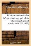 Dictionnaire médical et thérapeutique des spécialités pharmaceutiques et médicinales