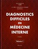 Diagnostics difficiles en médecine interne vol.1
