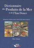 Dictionnaire des produits de la mer et d'eau douce