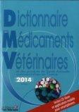 Dictionnaire des Médicaments Vétérinaires 2014
