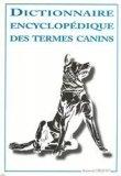 Dictionnaire encyclop�dique des termes canins