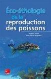Éco-éthologie de la reproduction des poissons