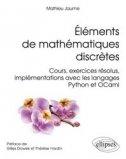 Éléments de mathématiques discrètes - Cours, exercices résolus, implémentations avec les langages Python et OCaml