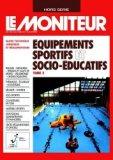 Équipements sportifs et socio-éducatifs - Tome 2