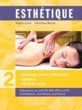 Esthétique - Tome 2 - Manuel des soins du corps, des mains et des pieds, épilation