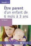 Être parent d'un enfant de 6 mois à 3 ans