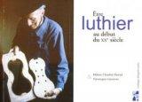 �tre luthier au d�but du XX�me si�cle