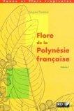 Flore de la Polynésie française Volume 1