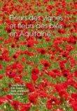 Fleurs des vignes et fleurs des blés en Aquitaine