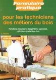 Formulaire pratique pour les techniciens des m�tiers du bois
