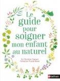 Guide pour soigner son enfant au naturel