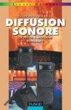 Guide pratique de la diffusion sonore de petite et moyenne puissance - Tome 1