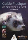 Guide pratique de médecine du furet