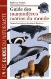 Guide des mammif�res marins du monde